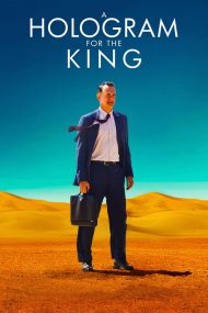 ดูหนังออนไลน์ฟรี A Hologram For The King (2016) ผู้ชาย หัวใจไม่หยุดฝัน หนังเต็มเรื่อง หนังมาสเตอร์ ดูหนังHD ดูหนังออนไลน์ ดูหนังใหม่