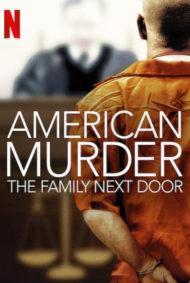 ดูหนังออนไลน์ฟรี American Murder The Family Next Door (2020) ครอบครัวข้างบ้าน หนังเต็มเรื่อง หนังมาสเตอร์ ดูหนังHD ดูหนังออนไลน์ ดูหนังใหม่