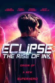 ดูหนังออนไลน์ฟรี Eclipse The Rise of Ink (2018) กำเนิดฮีโร่พันธุ์ใหม่ หนังเต็มเรื่อง หนังมาสเตอร์ ดูหนังHD ดูหนังออนไลน์ ดูหนังใหม่