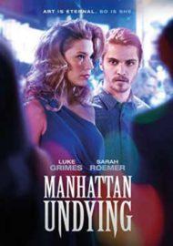 ดูหนังออนไลน์ฟรี Manhattan Undying (2016) แมนฮัตตันไม่ตาย หนังเต็มเรื่อง หนังมาสเตอร์ ดูหนังHD ดูหนังออนไลน์ ดูหนังใหม่