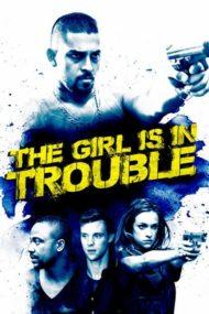 ดูหนังออนไลน์ฟรี The Girl Is in Trouble (2015) ปมสาวชั่วคืน หนังเต็มเรื่อง หนังมาสเตอร์ ดูหนังHD ดูหนังออนไลน์ ดูหนังใหม่