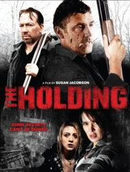 ดูหนังออนไลน์ฟรี The Holding (2011) บ้านไร่ละเลงเลือด หนังเต็มเรื่อง หนังมาสเตอร์ ดูหนังHD ดูหนังออนไลน์ ดูหนังใหม่