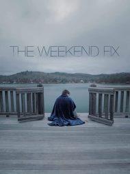 ดูหนังออนไลน์ฟรี The Weekend Fix (2020) หนังเต็มเรื่อง หนังมาสเตอร์ ดูหนังHD ดูหนังออนไลน์ ดูหนังใหม่