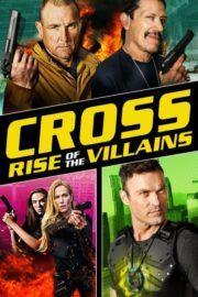 ดูหนังออนไลน์ฟรี Cross 3 Rise of the Villains (2019) ครอส พลังกางเขนโค่นเดนนรก 3 หนังเต็มเรื่อง หนังมาสเตอร์ ดูหนังHD ดูหนังออนไลน์ ดูหนังใหม่
