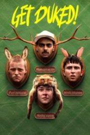 ดูหนังออนไลน์ฟรี Get Duked! (Boyz in the Wood) (2019) หนังเต็มเรื่อง หนังมาสเตอร์ ดูหนังHD ดูหนังออนไลน์ ดูหนังใหม่
