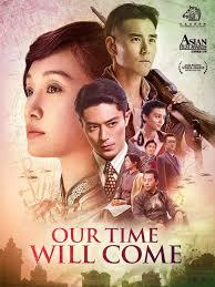 ดูหนังออนไลน์ฟรี Our Time Will Come (2017) สู้เพื่อฝัน วันปลดแอก หนังเต็มเรื่อง หนังมาสเตอร์ ดูหนังHD ดูหนังออนไลน์ ดูหนังใหม่