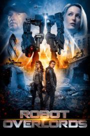ดูหนังออนไลน์ฟรี Robot Overlords (2014) สงครามจักรกลล้างโลก หนังเต็มเรื่อง หนังมาสเตอร์ ดูหนังHD ดูหนังออนไลน์ ดูหนังใหม่