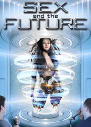 ดูหนังออนไลน์ฟรี Sex and the Future (2020) หนังเต็มเรื่อง หนังมาสเตอร์ ดูหนังHD ดูหนังออนไลน์ ดูหนังใหม่