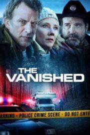 ดูหนังออนไลน์ฟรี The Vanished (2020) หนังเต็มเรื่อง หนังมาสเตอร์ ดูหนังHD ดูหนังออนไลน์ ดูหนังใหม่