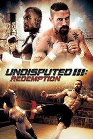 ดูหนังออนไลน์ฟรี Undisputed 3 Redemption (2010) ดวลนรกเดือด 3 กระหน่ำแค้นสังเวียนนักสู้ หนังเต็มเรื่อง หนังมาสเตอร์ ดูหนังHD ดูหนังออนไลน์ ดูหนังใหม่