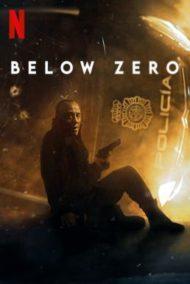 ดูหนังออนไลน์ฟรี Below Zero (Bajocero) (2021) จุดเยือกเดือด หนังเต็มเรื่อง หนังมาสเตอร์ ดูหนังHD ดูหนังออนไลน์ ดูหนังใหม่
