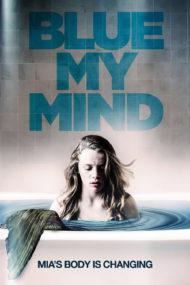 ดูหนังออนไลน์HD Blue My Mind (2017) หนังเต็มเรื่อง หนังมาสเตอร์ ดูหนังHD ดูหนังออนไลน์ ดูหนังใหม่