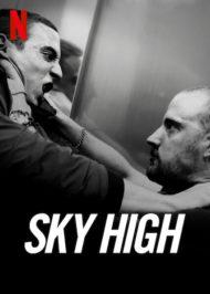 ดูหนังออนไลน์ฟรี Sky High (2021) ชีวิตเฉียดฟ้า หนังเต็มเรื่อง หนังมาสเตอร์ ดูหนังHD ดูหนังออนไลน์ ดูหนังใหม่