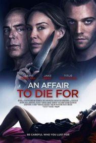 ดูหนังออนไลน์HD An Affair to Die For (2019) หนังเต็มเรื่อง หนังมาสเตอร์ ดูหนังHD ดูหนังออนไลน์ ดูหนังใหม่