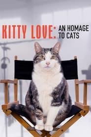 ดูหนังออนไลน์HD Kitty Love An Homage to Cats (2021) ความรักแมวๆ แด่น้องเหมียว หนังเต็มเรื่อง หนังมาสเตอร์ ดูหนังHD ดูหนังออนไลน์ ดูหนังใหม่