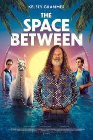 ดูหนังออนไลน์HD The Space Between (2021) หนังเต็มเรื่อง หนังมาสเตอร์ ดูหนังHD ดูหนังออนไลน์ ดูหนังใหม่