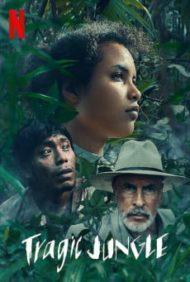ดูหนังออนไลน์ฟรี Tragic Jungle (2021) ป่าวิปโยค หนังเต็มเรื่อง หนังมาสเตอร์ ดูหนังHD ดูหนังออนไลน์ ดูหนังใหม่