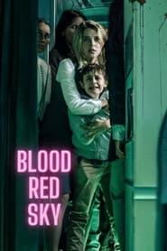 ดูหนังออนไลน์ฟรี Blood Red Sky (2021) ฟ้าสีเลือด หนังเต็มเรื่อง หนังมาสเตอร์ ดูหนังHD ดูหนังออนไลน์ ดูหนังใหม่