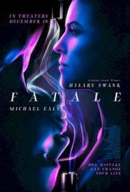 ดูหนังออนไลน์HD Fatale (2020) อันตราย หนังเต็มเรื่อง หนังมาสเตอร์ ดูหนังHD ดูหนังออนไลน์ ดูหนังใหม่