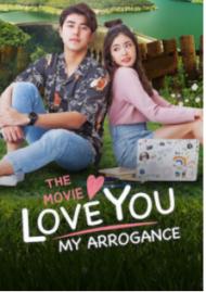 ดูหนังออนไลน์HD Love You My Arrogance (2020) สปาร์คใจนายจอมหยิ่ง เดอะ มูฟวี่ หนังเต็มเรื่อง หนังมาสเตอร์ ดูหนังHD ดูหนังออนไลน์ ดูหนังใหม่