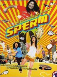ดูหนังออนไลน์ฟรี The Sperm (2007) อสุจ๊าก หนังเต็มเรื่อง หนังมาสเตอร์ ดูหนังHD ดูหนังออนไลน์ ดูหนังใหม่