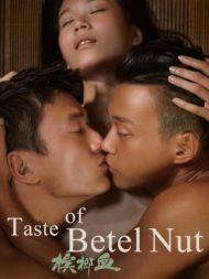 ดูหนังออนไลน์HD The Taste of Betel Nut (2017) หนังเต็มเรื่อง หนังมาสเตอร์ ดูหนังHD ดูหนังออนไลน์ ดูหนังใหม่