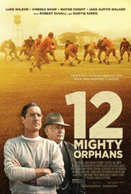 ดูหนังออนไลน์ฟรี 12 Mighty Orphans (2021) 12 ผู้เกรียงไกรแห่งไมตี้ไมต์ส หนังเต็มเรื่อง หนังมาสเตอร์ ดูหนังHD ดูหนังออนไลน์ ดูหนังใหม่