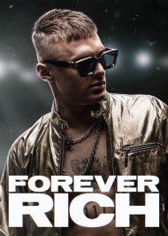 ดูหนังออนไลน์HD Forever Rich (2021) ฟอร์เอเวอร์ ริช หนังเต็มเรื่อง หนังมาสเตอร์ ดูหนังHD ดูหนังออนไลน์ ดูหนังใหม่