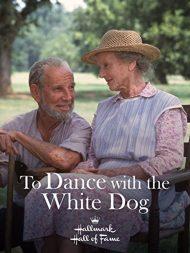 ดูหนังออนไลน์ฟรี To Dance with the White Dog (1993) หนังเต็มเรื่อง หนังมาสเตอร์ ดูหนังHD ดูหนังออนไลน์ ดูหนังใหม่